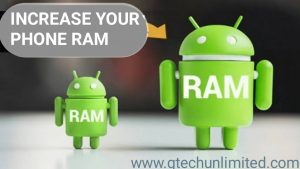 HOW TO INCREASE THE RAM OF YOUR ANDROID PHONE.