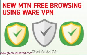 New MTN Free Browsing Using Ware VPN.
