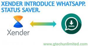 UPDATE: XENDER INTRODUCE WHATSAPP STATUS SAVER IN APP.