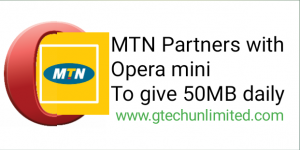 MTN IN PARTNERSHIP WITH OPERA MINI IS GIVING OUT 50MB DAILY DATA