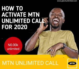 MTN UNLIMITED CALL FOR 2020