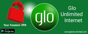 Glo Unlimited Internet Using Freedom VPN