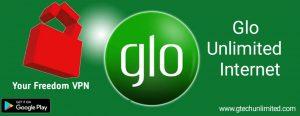 Glo Unlimited Internet Using Freedom VPN