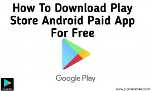 How To Download Play Store Paid App For Free