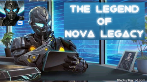 The Legend Of N.O.V.A Legacy