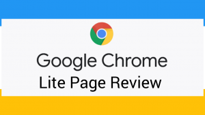 Review Of Google Chrome Lite Page