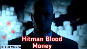 Hitman Blood Money  - Full Download Free Version For PC