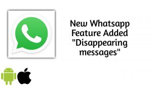 Whatsapp Disappearing messages Now Live on Android and iPhone