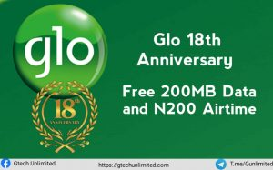 Glo 18th Anniversary Free Offer: How To Get Free 200MB Data and N200 Airtime