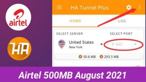 New Airtel 500MB Daily Cheat For August 2021- HA Tunnel And Stark VPN Configure