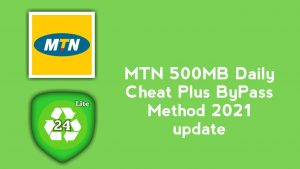 MTN 500MB Daily Cheat Plus By Pass Method 2021 update